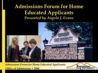 Admissions Forum for Home Educated Applicants Presented by Angela J. Evans
