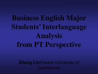 Business English Major Students' Interlanguage Analysis  from PT Perspective