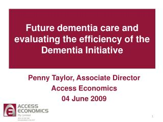 Future dementia care and evaluating the efficiency of the Dementia Initiative