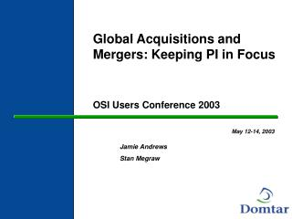 Global Acquisitions and Mergers: Keeping PI in Focus