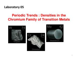 Laboratory 05 Periodic Trends : Densities in the Chromium Family of Transition Metals