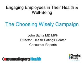 Engaging Employees in Their Health & Well-Being The Choosing Wisely Campaign