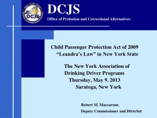 "Child Passenger Protection Act of 2009            ""Leandra's Law"" in New York State"