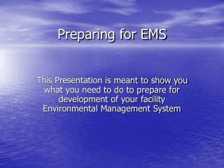 Preparing for EMS