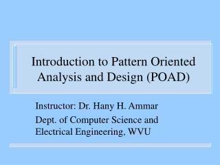 Introduction to Pattern Oriented Analysis and Design (POAD)