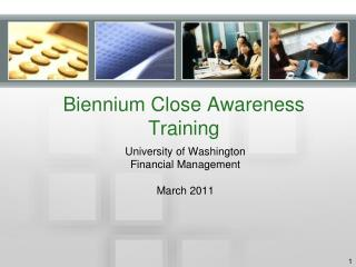Biennium Close Awareness Training