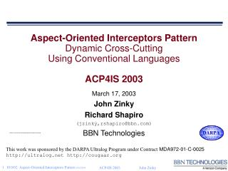 March 17, 2003 John Zinky Richard Shapiro (jzinky,rshapiro@bbn) BBN Technologies
