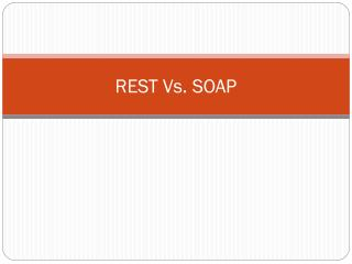 REST Vs. SOAP