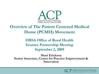 Shari Erickson Senior Associate, Center for Practice Improvement & Innovation