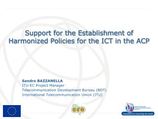 Support for the Establishment of Harmonized Policies for the ICT in the ACP