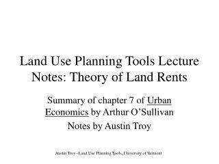 Land Use Planning Tools Lecture Notes: Theory of Land Rents