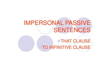 IMPERSONAL PASSIVE SENTENCES
