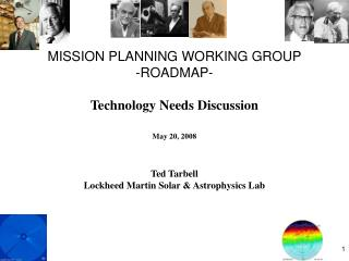 MISSION PLANNING WORKING GROUP -ROADMAP- Technology Needs Discussion May 20, 2008