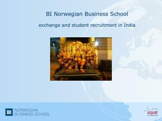BI  Norwegian  Business  School exchange  and student  recruitment  in India