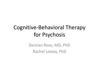 Cognitive-Behavioral Therapy  for Psychosis