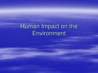Human Impact on the Environment