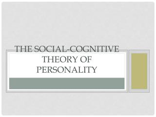 The Social-Cognitive Theory of Personality