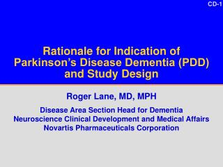 Rationale for Indication of Parkinson's Disease Dementia (PDD) and Study Design