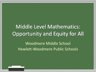 Middle Level Mathematics:  Opportunity and Equity for All