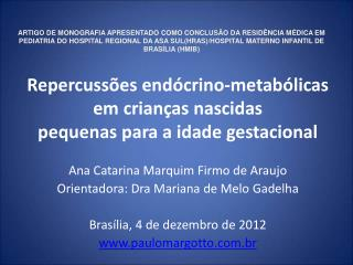 Repercussões endócrino-metabólicas em crianças nascidas  pequenas para a idade gestacional