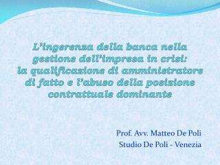 Prof. Avv. Matteo De Poli  Studio De Poli - Venezia