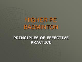 HIGHER PE BADMINTON