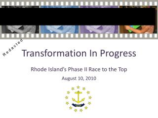 Transformation In Progress Rhode Island's Phase II Race to the Top August 10, 2010