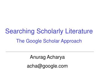 Searching Scholarly Literature The Google Scholar Approach