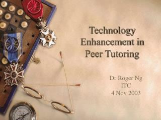 Technology Enhancement in Peer Tutoring