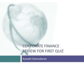 Corporate Finance Review for First Quiz
