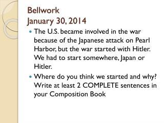 Bellwork January 30, 2014