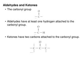 Aldehydes and Ketones The carbonyl group