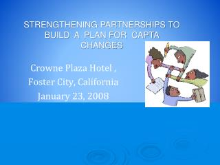 Crowne  Plaza Hotel ,  Foster City, California  January 23, 2008