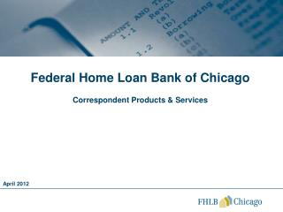 Federal Home Loan Bank of Chicago Correspondent Products & Services