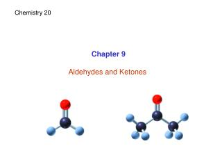 Chapter 9 Aldehydes and Ketones