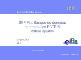SPF Fin: Banque de données patrimoniales PATRIS Valeur ajoutée