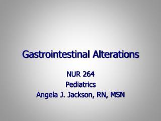 Gastrointestinal Alterations