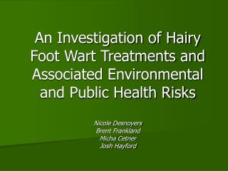 Hairy Foot Wart or Papilomatous Digital  Dermatitis