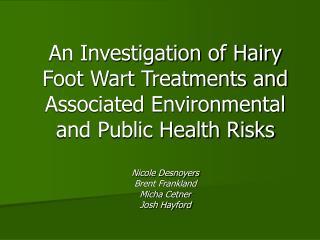 Hairy Foot Wart or Papilomatous Digital  Dermatitis