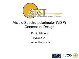 Visible Spectro-polarimeter (ViSP) Conceptual Design