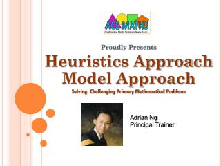 Proudly Presents Heuristics Approach Model Approach