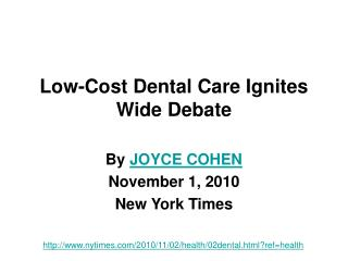 Low-Cost Dental Care Ignites Wide Debate