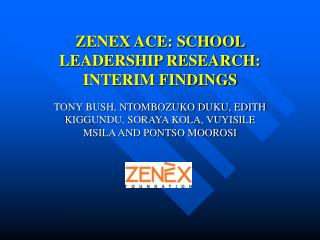 ZENEX ACE: SCHOOL LEADERSHIP RESEARCH: INTERIM FINDINGS