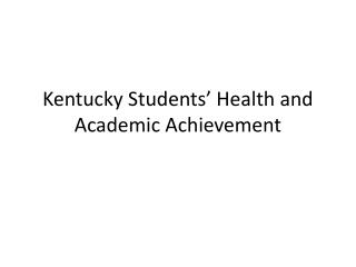 Kentucky Students' Health and Academic Achievement