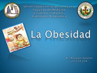 Universidad Central de Venezuela Facultad de Medicina Escuela Luis Razetti Cátedra de Bioquímica