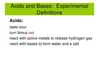 Acids and Bases:  Experimental Definitions