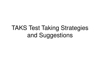 TAKS Test Taking Strategies and Suggestions