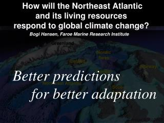 How will the Northeast Atlantic and its living resources respond to global climate change?