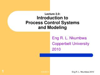 Lecture 2.0:  Introduction to  Process Control Systems  and Modeling