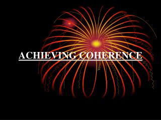 ACHIEVING COHERENCE